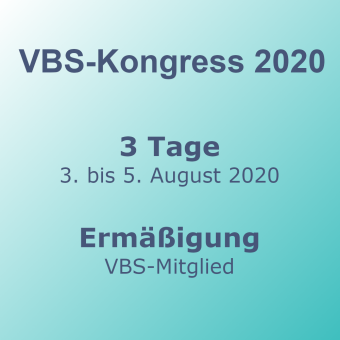 VBS-Kongress 3 Tage Mo-Mi VBS-Mitglieder –Frühbucher