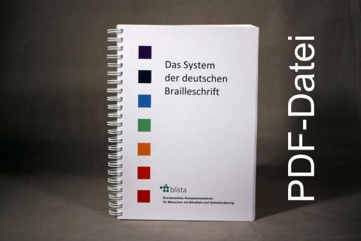"""Schwarzschriftausgabe in Dateiform """"Das System der deutschen Brailleschrift"""""""