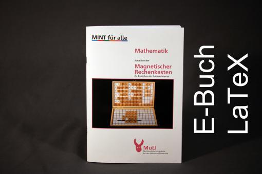 """Heft E-Buch LateX """"Magnetischer Rechenkasten - Zur Darstellung der Grundrechenarten"""